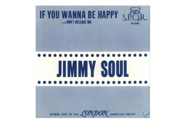 If You Wanna Be Happy – Jimmy Soul