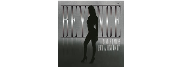 Single Ladies (Put a Ring on It) – Beyonce