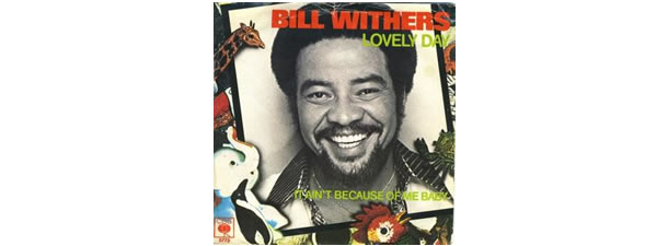 Lovely Day – Bill Withers