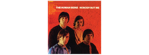 Nobody but Me – The Human Beinz