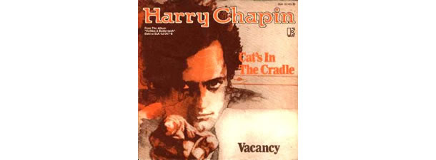 Cat's in the Cradle – Harry Chapin
