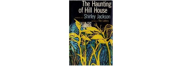 The Haunting of Hill House – Shirley Jackson